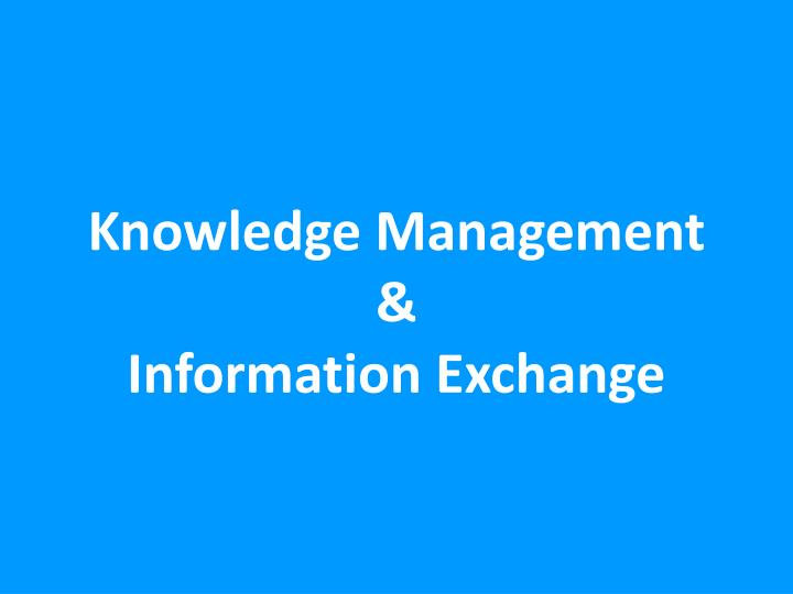 knowledge management information exchange n.