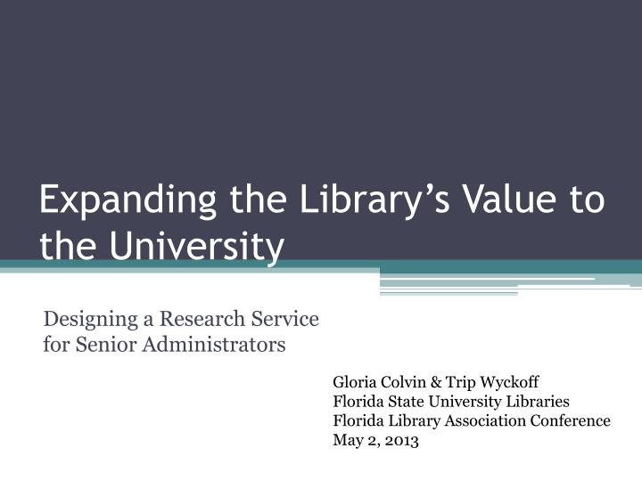 expanding the library s value to the university n.