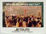 who do the people say i am