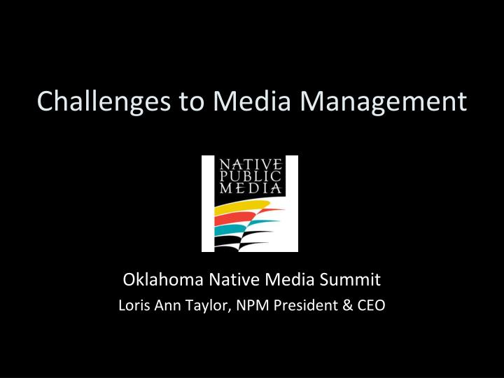 challenges to media management n.
