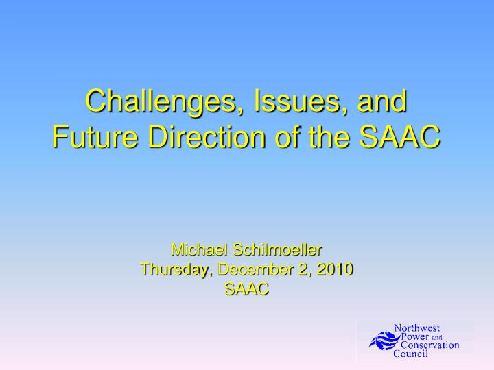 challenges issues and future direction of the saac n.