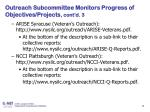 outreach subcommittee monitors progress of objectives projects cont d 3