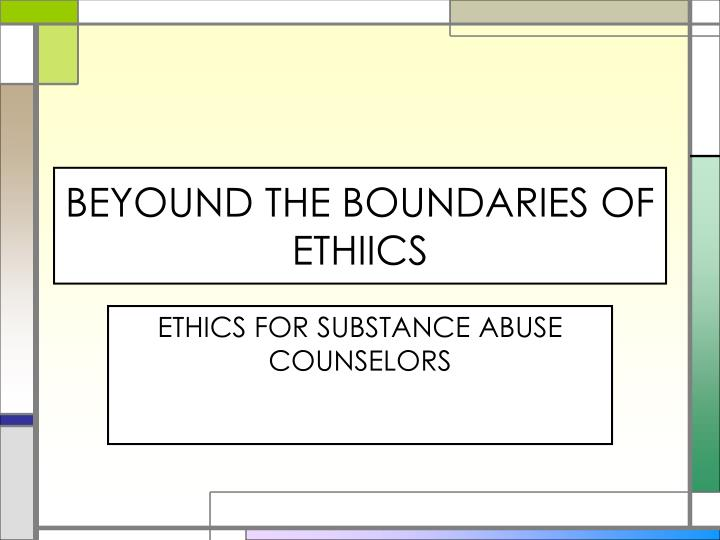 beyound the boundaries of ethiics n.