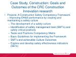 case study construction goals and outcomes of the crc construction innovation research