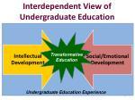 interdependent view of undergraduate education