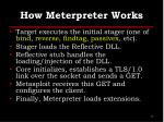 how meterpreter works