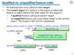 qualified vs unqualified feature calls