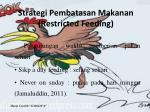 strategi pembatasan makanan restricted feeding