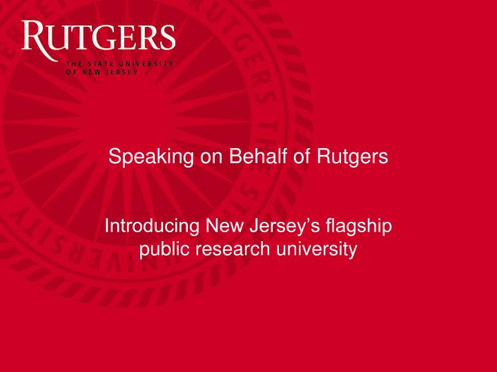 speaking on behalf of rutgers n.
