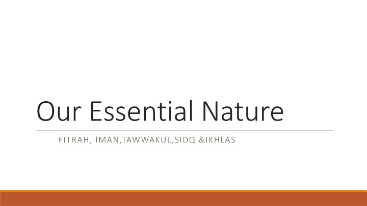 our essential nature n.
