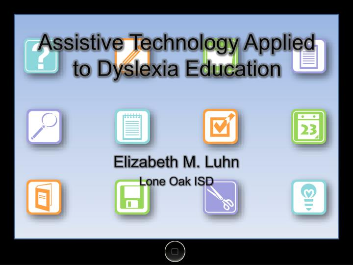 assistive technology applied to dyslexia education n.