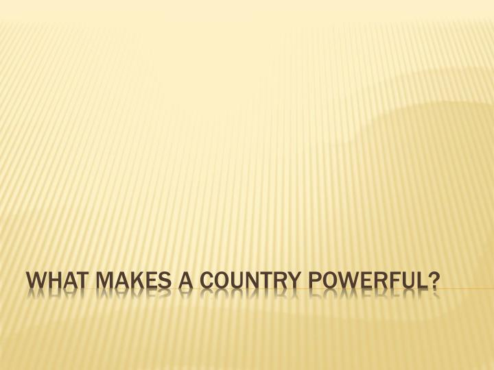what makes a country powerful n.