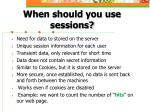 when should you use sessions