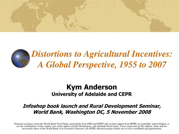 distortions to agricultural incentives a global perspective 1955 to 2007 n.