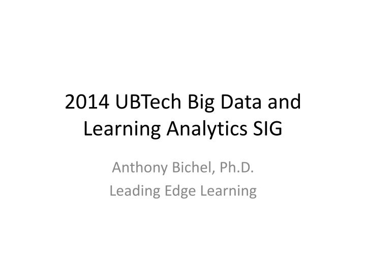 2014 ubtech big data and learning analytics sig n.