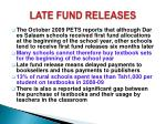 late fund releases