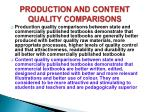 production and content quality comparisons