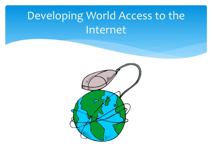 developing world access to the internet n.