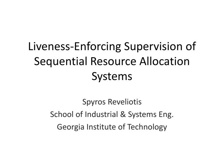 liveness enforcing supervision of sequential resource allocation systems n.