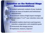 retention on the national stage recommendations