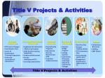 title v projects activities