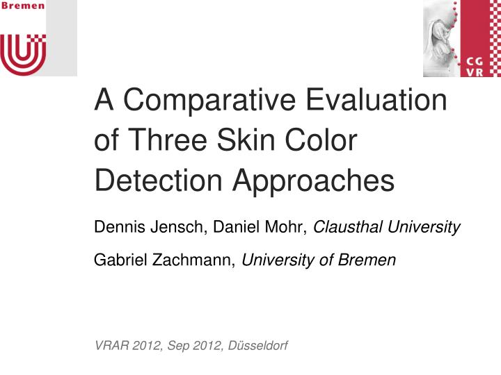 PPT - A Comparative Evaluation of Three Skin Color Detection