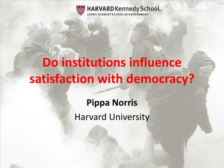 do institutions influence satisfaction with democracy n.