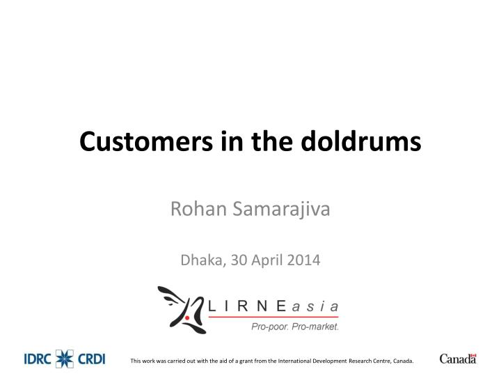 customers in the doldrums n.
