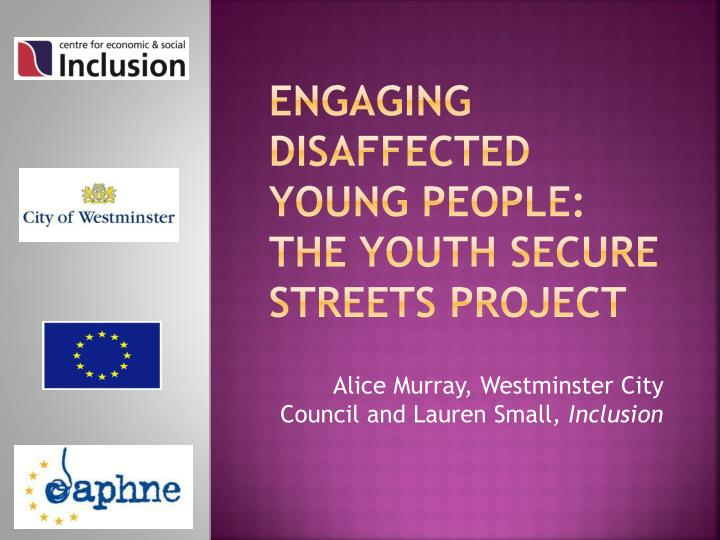 engaging disaffected young people the youth secure streets project n.
