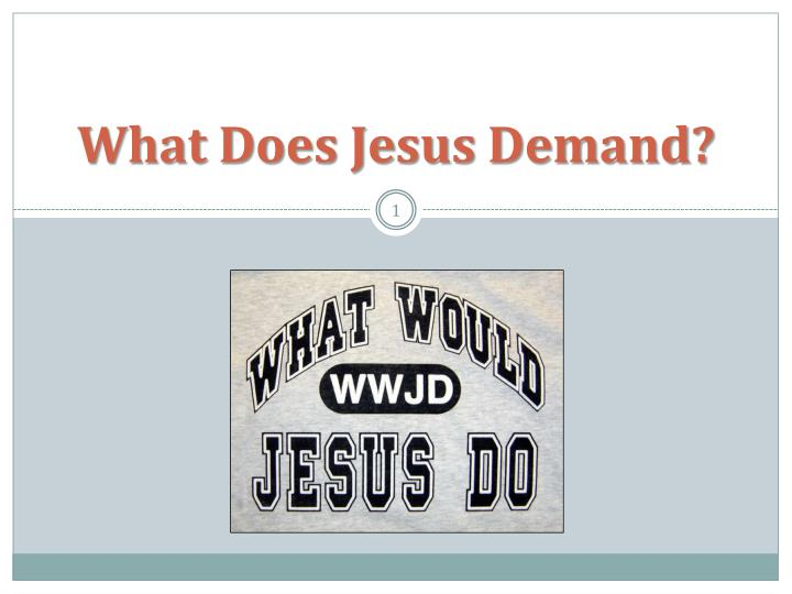 What does jesus demand