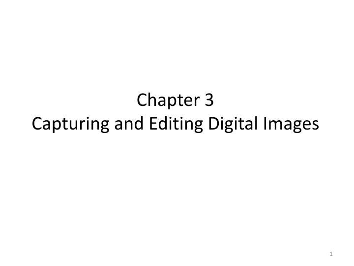chapter 3 capturing and editing digital images n.