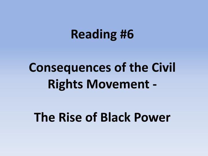 reading 6 consequences of the civil rights movement the rise of black power n.