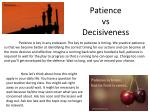 patience vs decisiveness