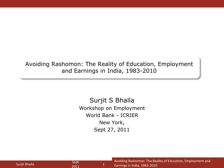 avoiding rashomon the reality of education employment and earnings in india 1983 2010 n.
