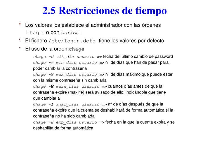 2.5 Restricciones de tiempo