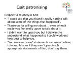 quit patronising