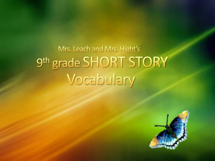 mrs leach and mrs hight s 9 th grade short story vocabulary n.