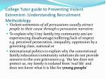 college tutor guide to preventing violent extremism understanding recruitment methodology