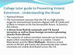 college tutor guide to preventing violent extremism understanding the threat