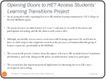 opening doors to he access students learning transitions project