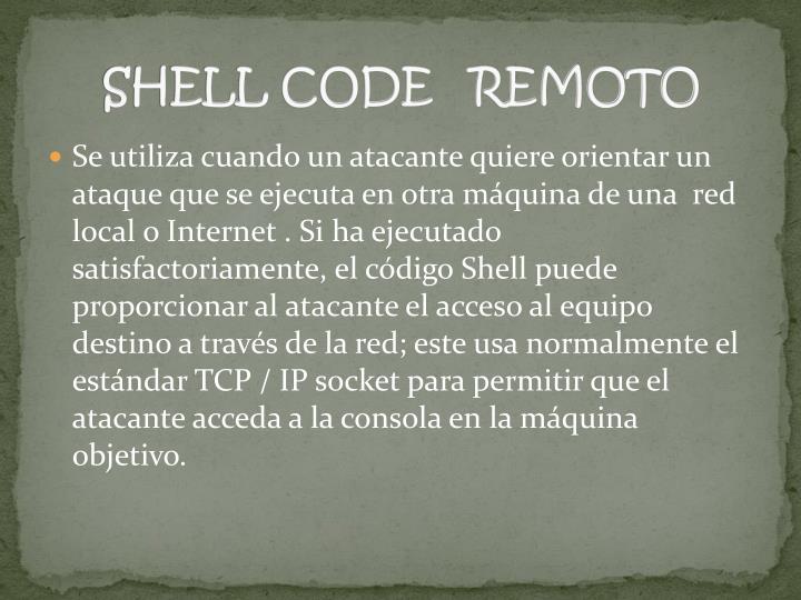 SHELL CODE   REMOTO