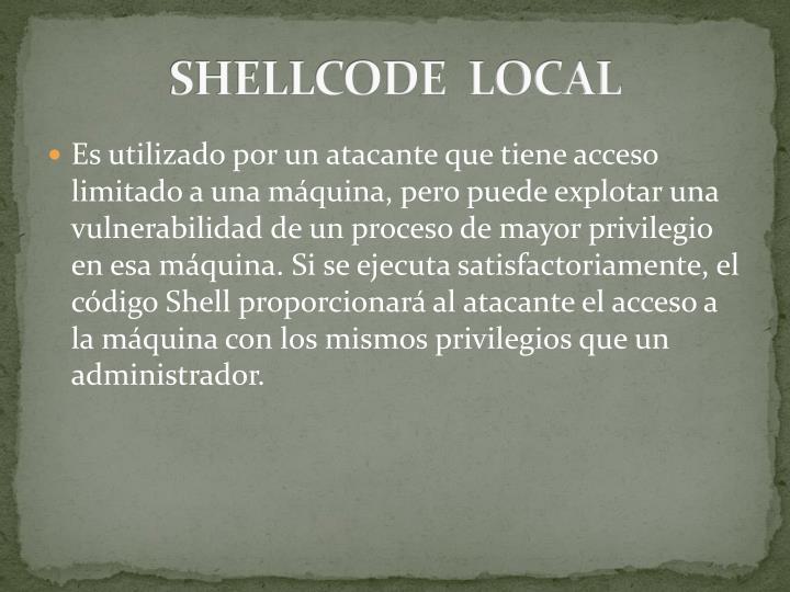 SHELLCODE  LOCAL