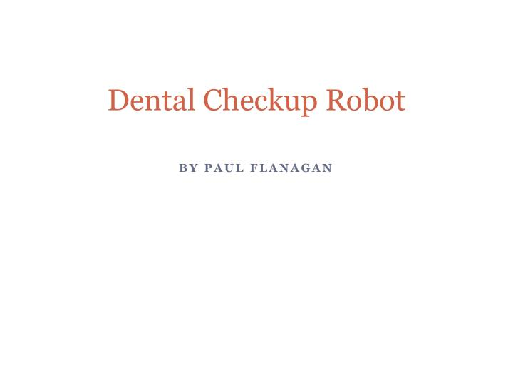 dental checkup robot n.