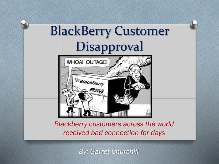 blackberry c ustomer d isapproval n.