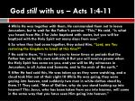god still with us acts 1 4 111