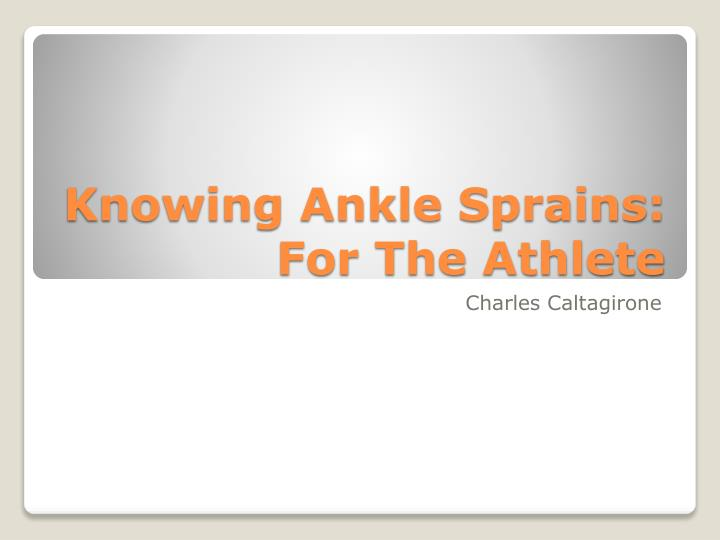 knowing ankle sprains for the athlete n.