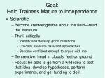 goal help trainees mature to independence1