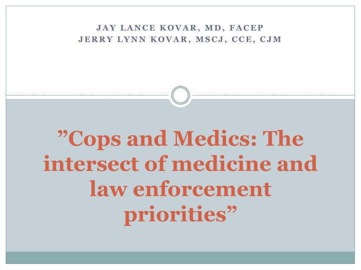 cops and medics the intersect of medicine and law enforcement priorities n.