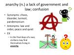 anarchy n a lack of government and law confusion
