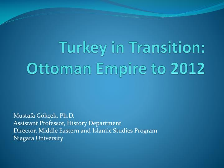 turkey in transition ottoman empire to 2012 n.
